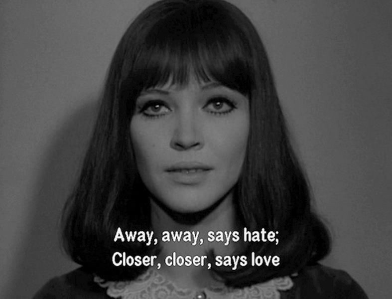 Alphaville quote: Away, away says hate... Closer, closer, says love